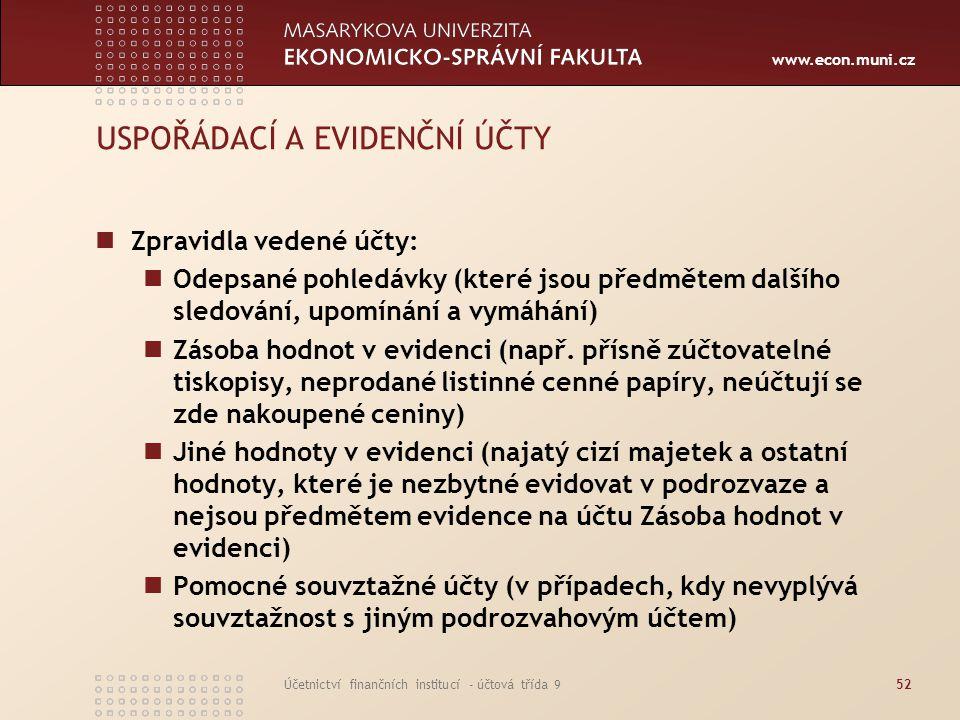 USPOŘÁDACÍ A EVIDENČNÍ ÚČTY
