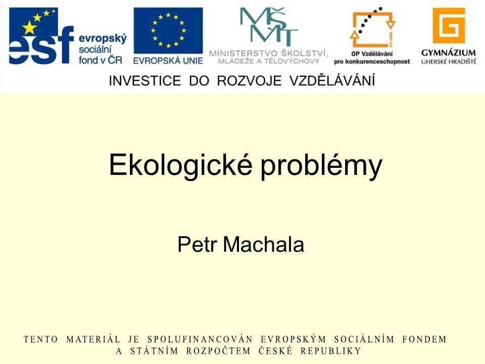 Ekologické problémy Petr Machala