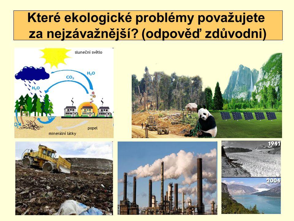 Které ekologické problémy považujete