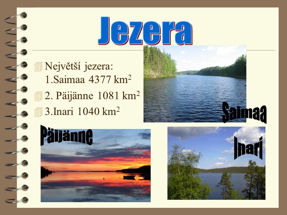Jezera Saimaa Päijänne Inari Největší jezera: 1.Saimaa 4377 km2
