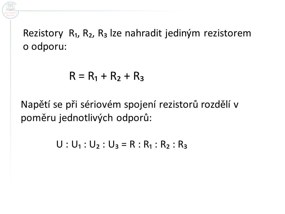 Rezistory R₁, R₂, R₃ lze nahradit jediným rezistorem o odporu: