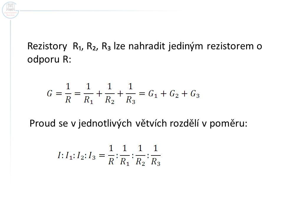 Rezistory R₁, R₂, R₃ lze nahradit jediným rezistorem o odporu R: