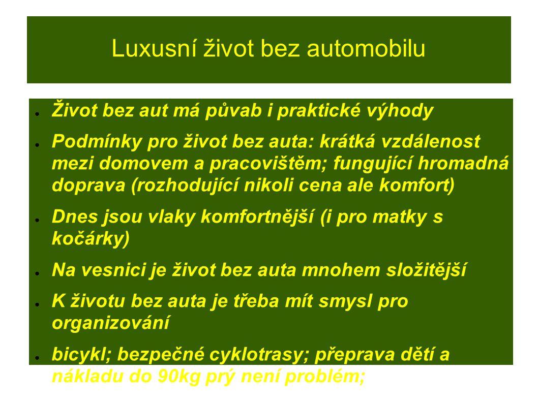 Luxusní život bez automobilu