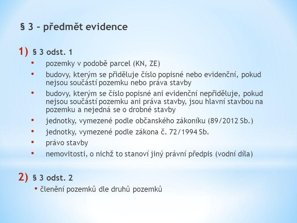 § 3 – předmět evidence § 3 odst. 1 § 3 odst. 2