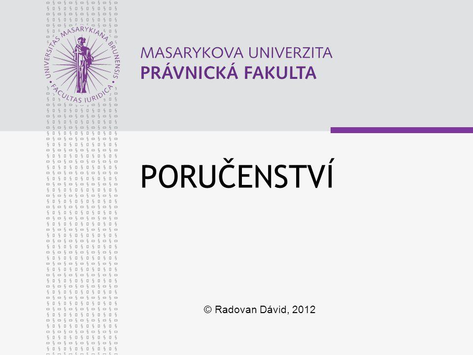 PORUČENSTVÍ © Radovan Dávid, 2012