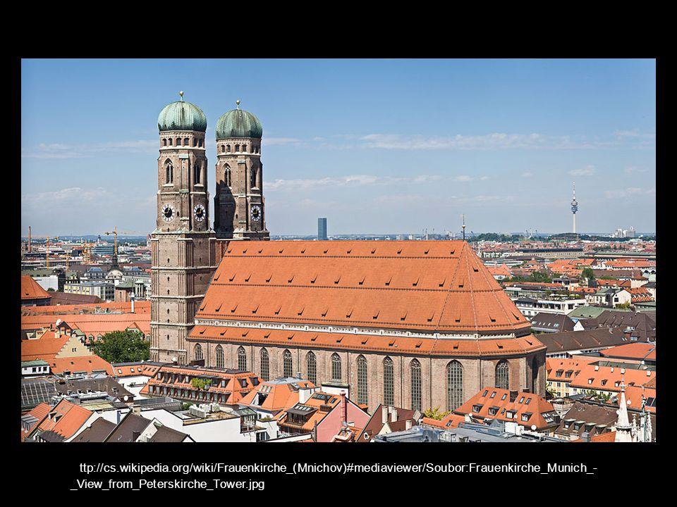 http://cs.wikipedia.org/wiki/Frauenkirche_(Mnichov)#mediaviewer/Soubor:Frauenkirche_Munich_-_View_from_Peterskirche_Tower.jpg