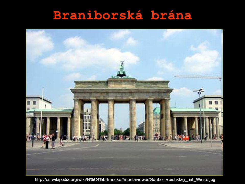 Braniborská brána http://cs.wikipedia.org/wiki/N%C4%9Bmecko#mediaviewer/Soubor:Reichstag_mit_Wiese.jpg.