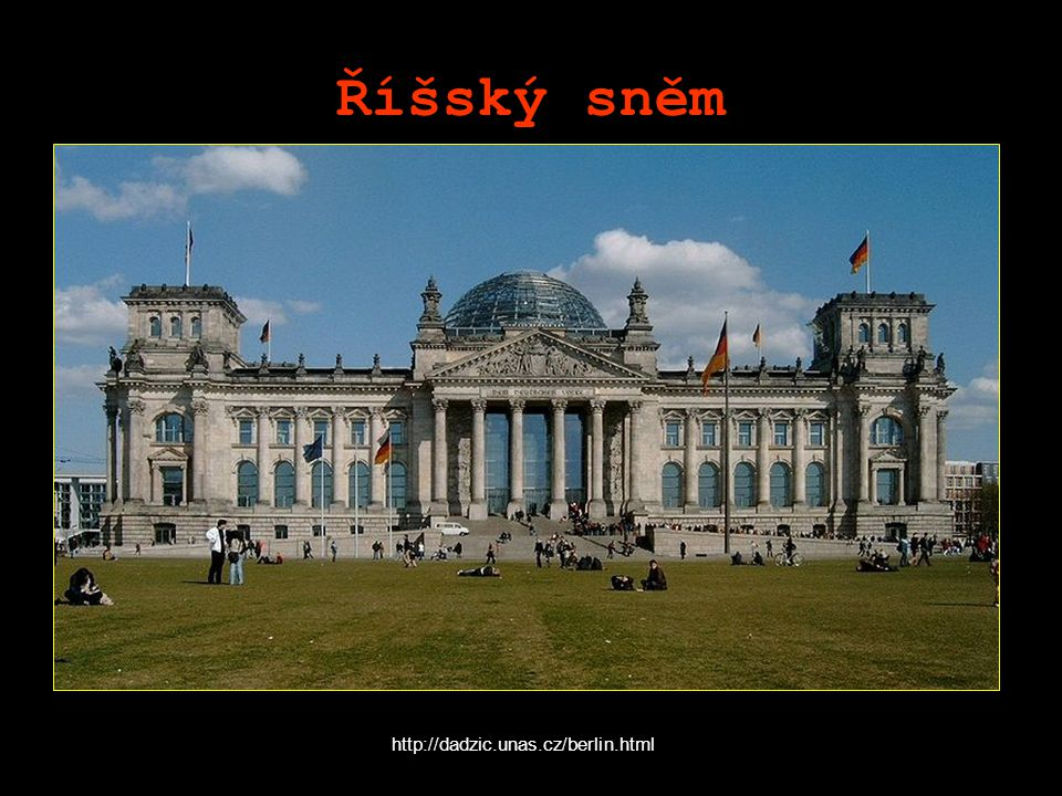 Říšský sněm http://dadzic.unas.cz/berlin.html