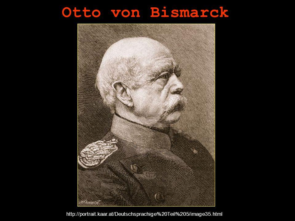Otto von Bismarck http://portrait.kaar.at/Deutschsprachige%20Teil%205/image35.html