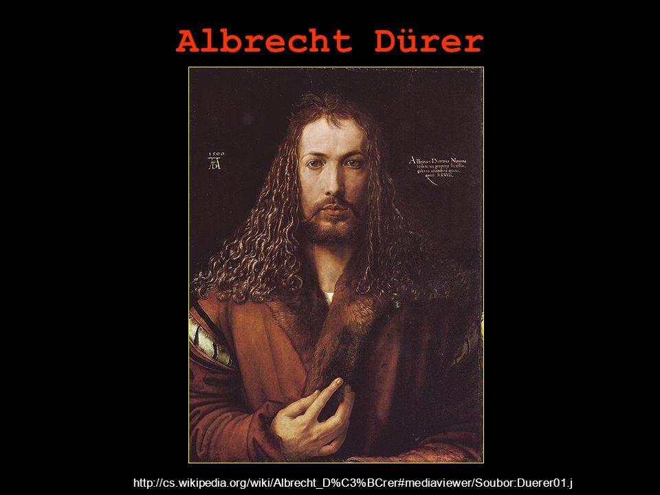 Albrecht Dürer http://cs.wikipedia.org/wiki/Albrecht_D%C3%BCrer#mediaviewer/Soubor:Duerer01.jpg