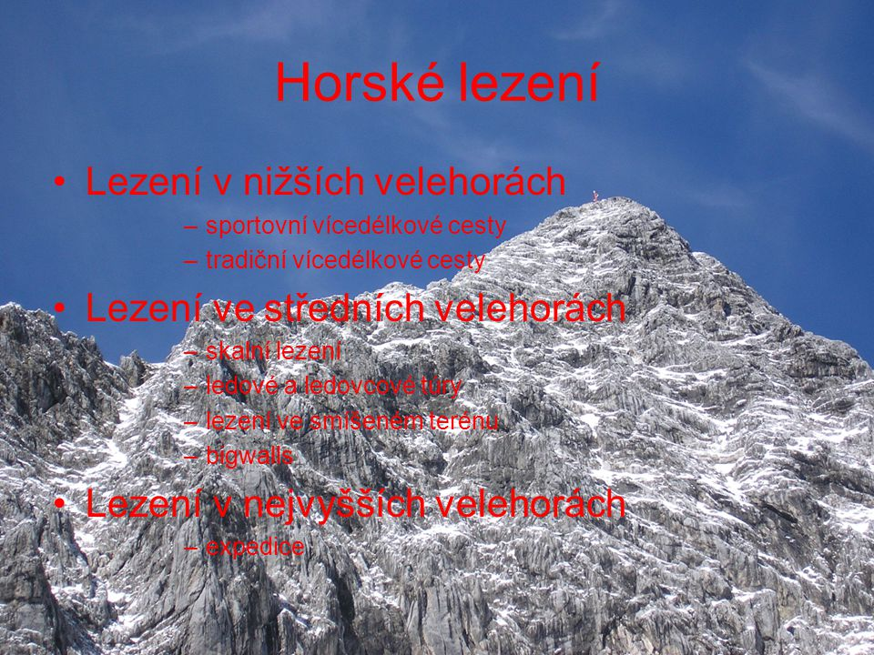 Horské lezení Lezení v nižších velehorách