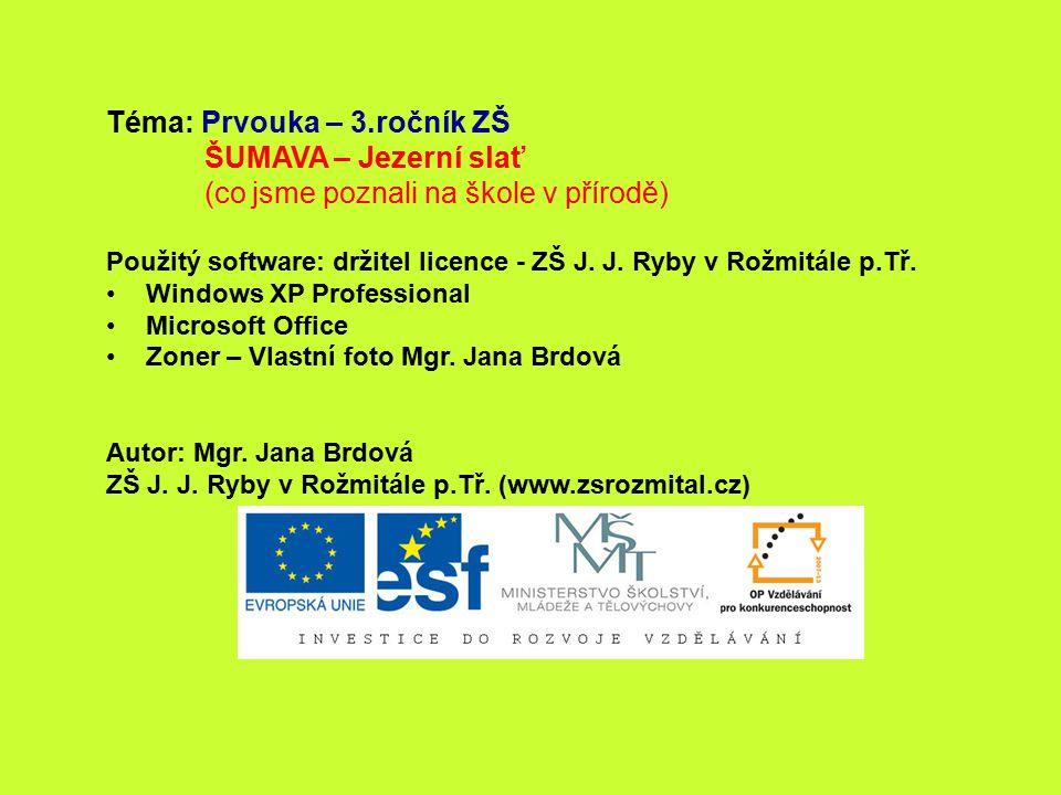 Téma: Prvouka – 3.ročník ZŠ ŠUMAVA – Jezerní slať