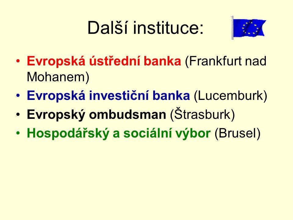 Další instituce: Evropská ústřední banka (Frankfurt nad Mohanem)