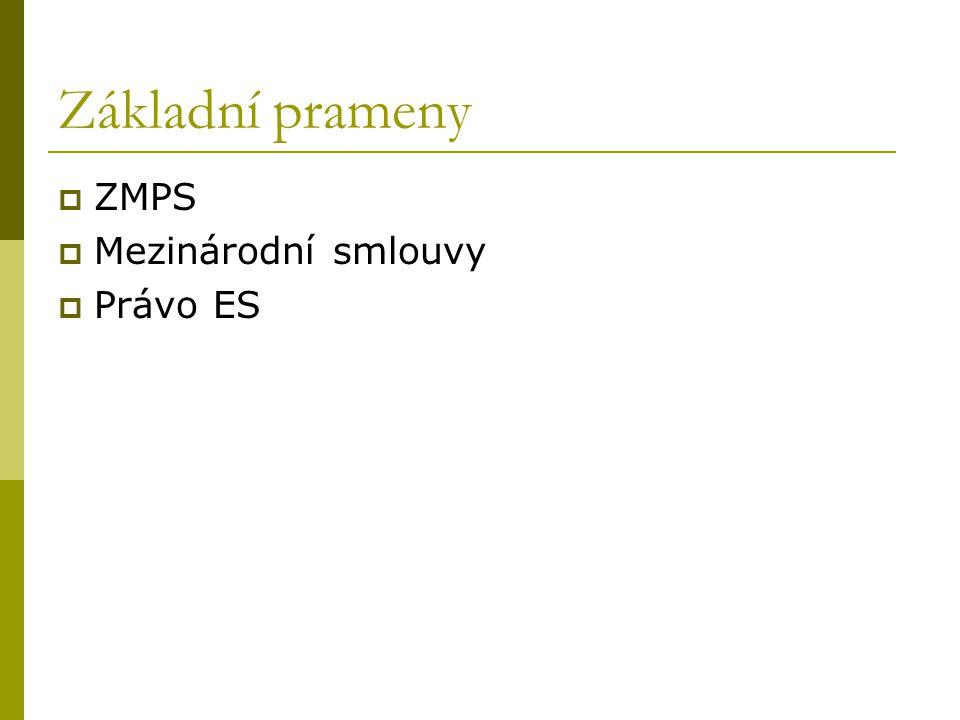 Základní prameny ZMPS Mezinárodní smlouvy Právo ES
