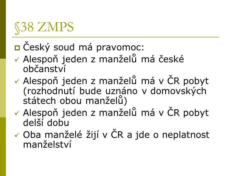 §38 ZMPS Český soud má pravomoc: