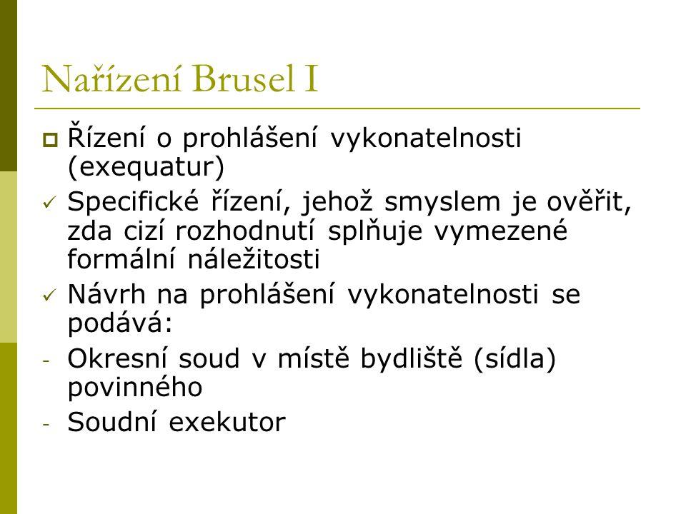 Nařízení Brusel I Řízení o prohlášení vykonatelnosti (exequatur)