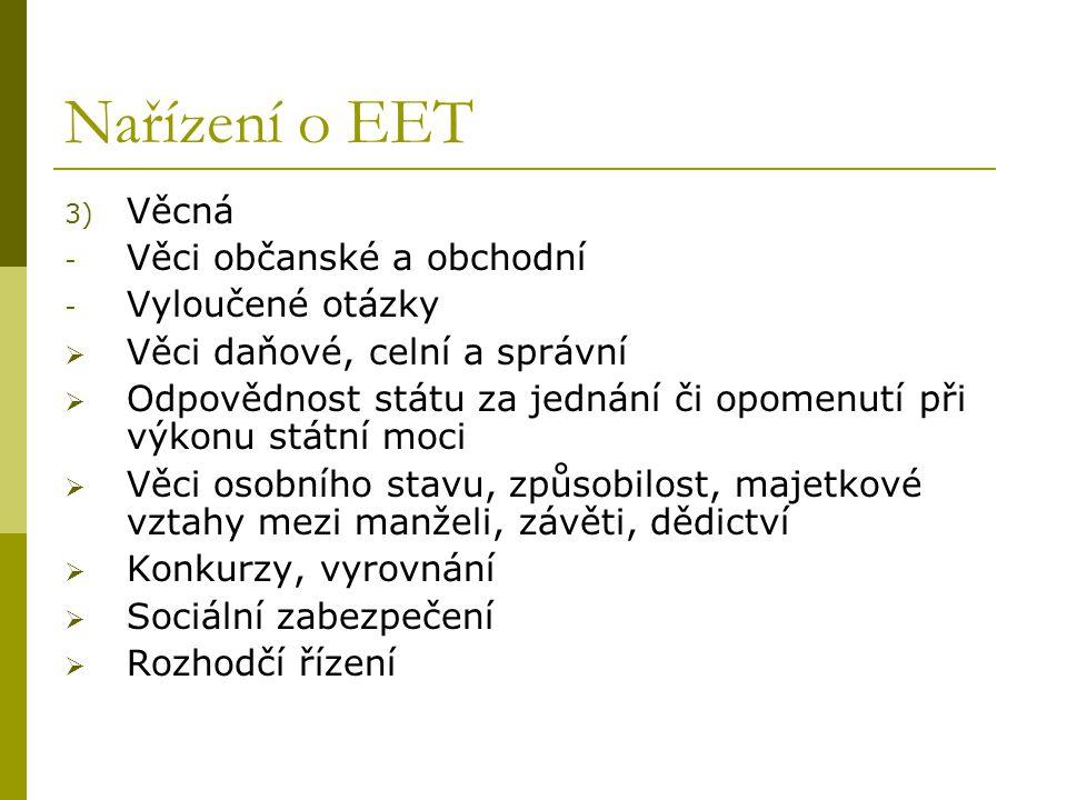 Nařízení o EET Věcná Věci občanské a obchodní Vyloučené otázky