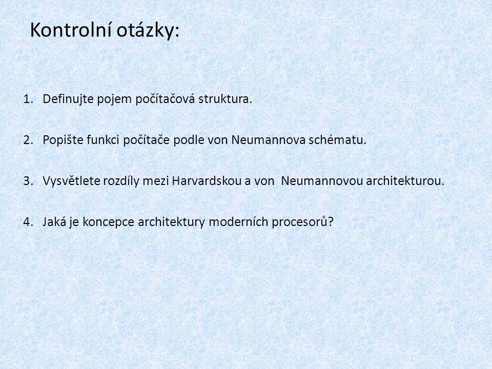 Kontrolní otázky: Definujte pojem počítačová struktura.