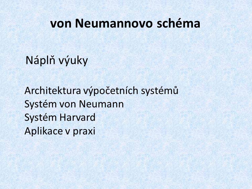 von Neumannovo schéma Náplň výuky Architektura výpočetních systémů