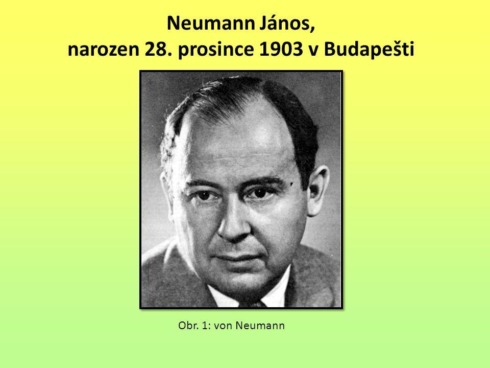 Neumann János, narozen 28. prosince 1903 v Budapešti