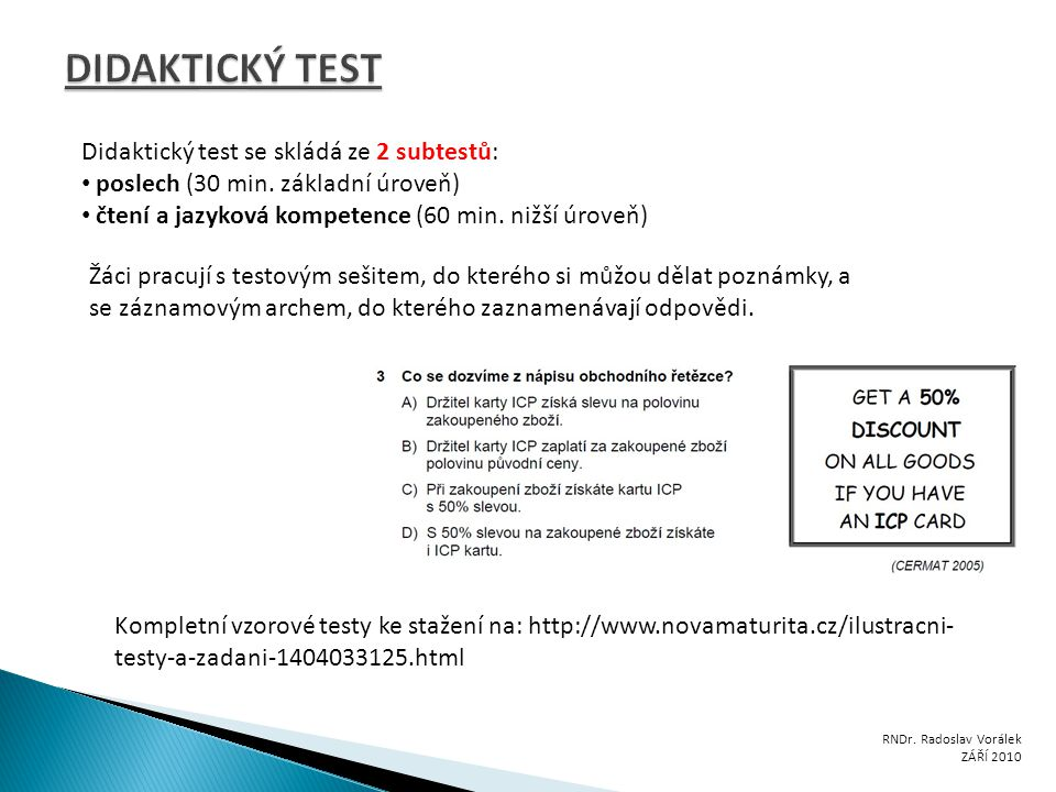DIDAKTICKÝ TEST Didaktický test se skládá ze 2 subtestů: