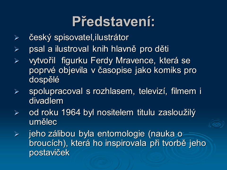 Představení: český spisovatel,ilustrátor