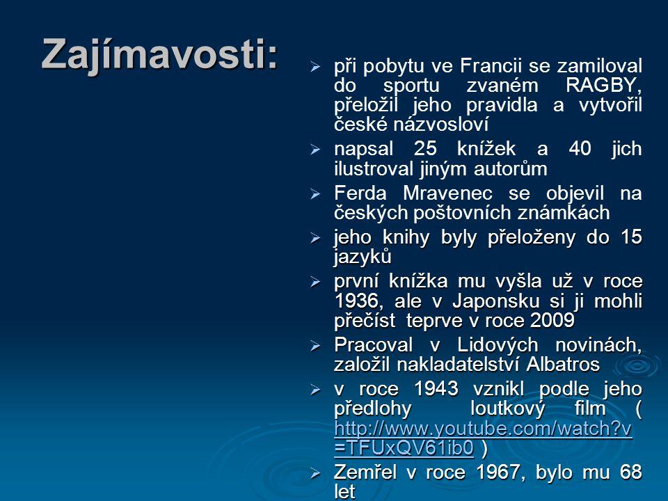 Zajímavosti: při pobytu ve Francii se zamiloval do sportu zvaném RAGBY, přeložil jeho pravidla a vytvořil české názvosloví.