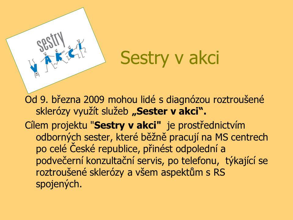 """Sestry v akci Od 9. března 2009 mohou lidé s diagnózou roztroušené sklerózy využít služeb """"Sester v akci ."""