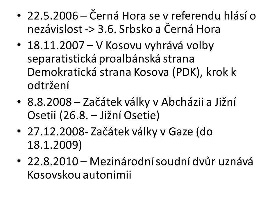22. 5. 2006 – Černá Hora se v referendu hlásí o nezávislost -> 3. 6