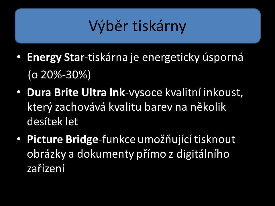 Výběr tiskárny Energy Star-tiskárna je energeticky úsporná (o 20%-30%)