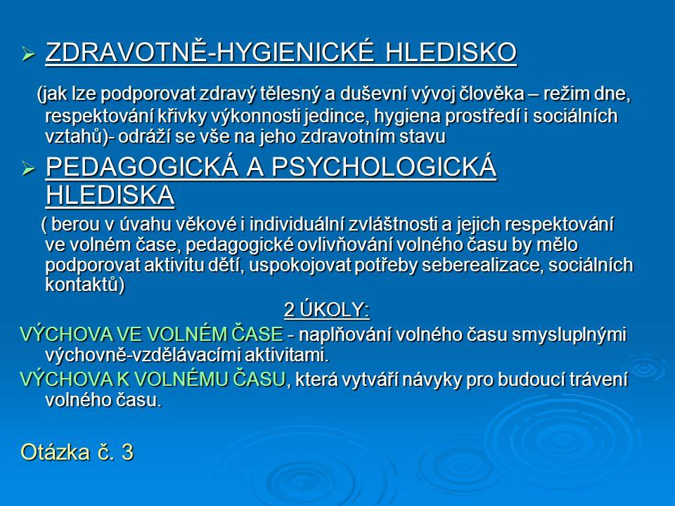 ZDRAVOTNĚ-HYGIENICKÉ HLEDISKO