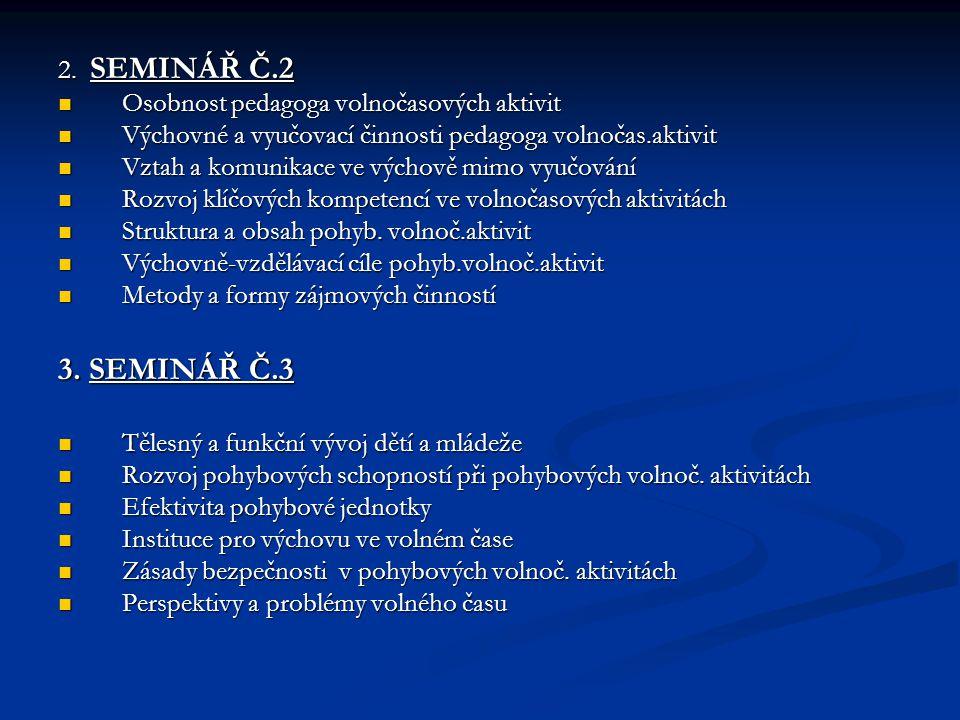 3. SEMINÁŘ Č.3 2. SEMINÁŘ Č.2 Osobnost pedagoga volnočasových aktivit