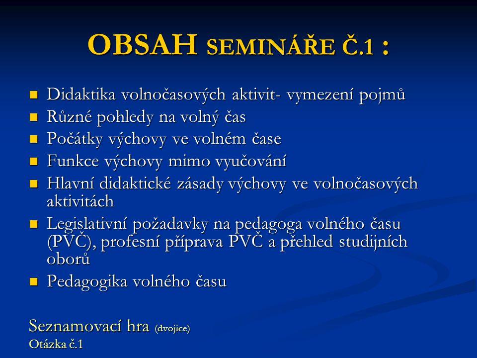OBSAH SEMINÁŘE Č.1 : Didaktika volnočasových aktivit- vymezení pojmů