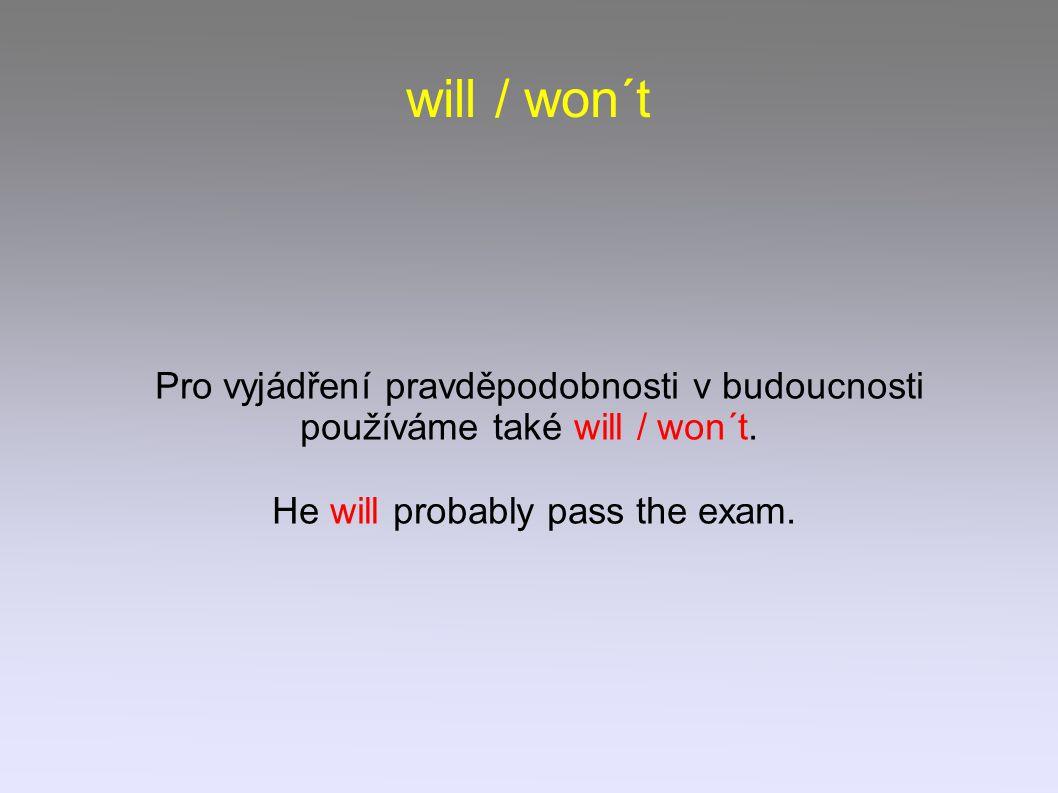 He will probably pass the exam.