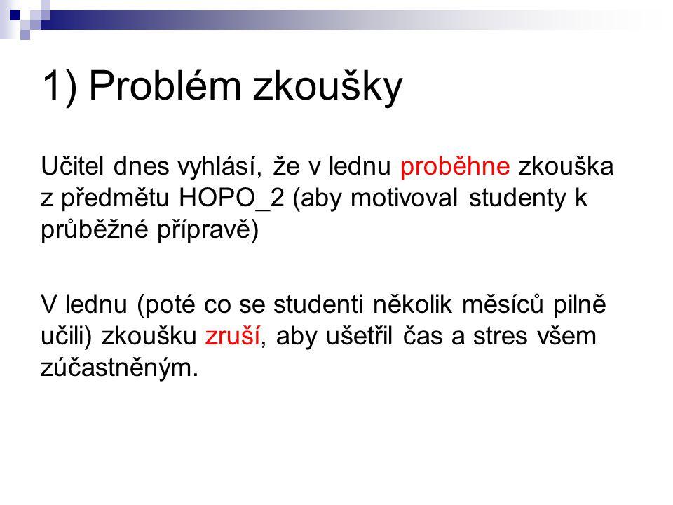 1) Problém zkoušky