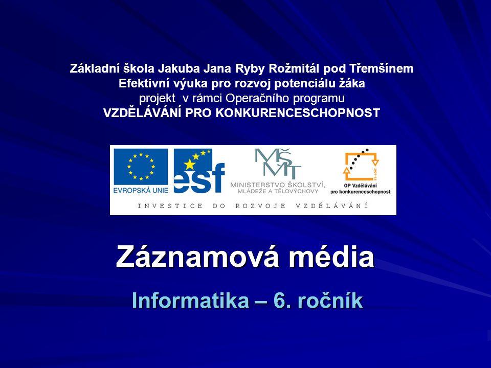Záznamová média Informatika – 6. ročník