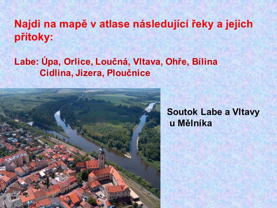 Najdi na mapě v atlase následující řeky a jejich přítoky: