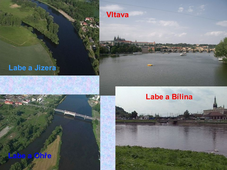 Vltava Labe a Jizera Labe a Bílina Labe a Ohře