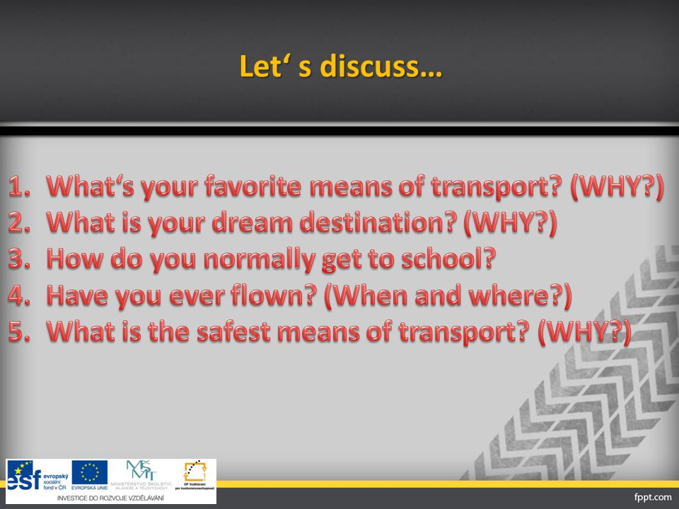 Let' s discuss… What's your favorite means of transport (WHY )