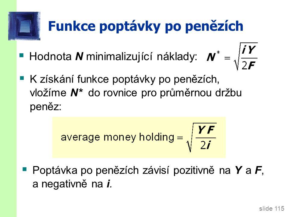 Poptávka po penězích Poptávka po penězích v Baumol-Tobinově modelu: