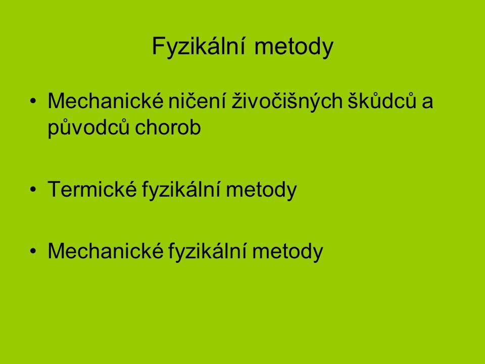 Fyzikální metody Mechanické ničení živočišných škůdců a původců chorob