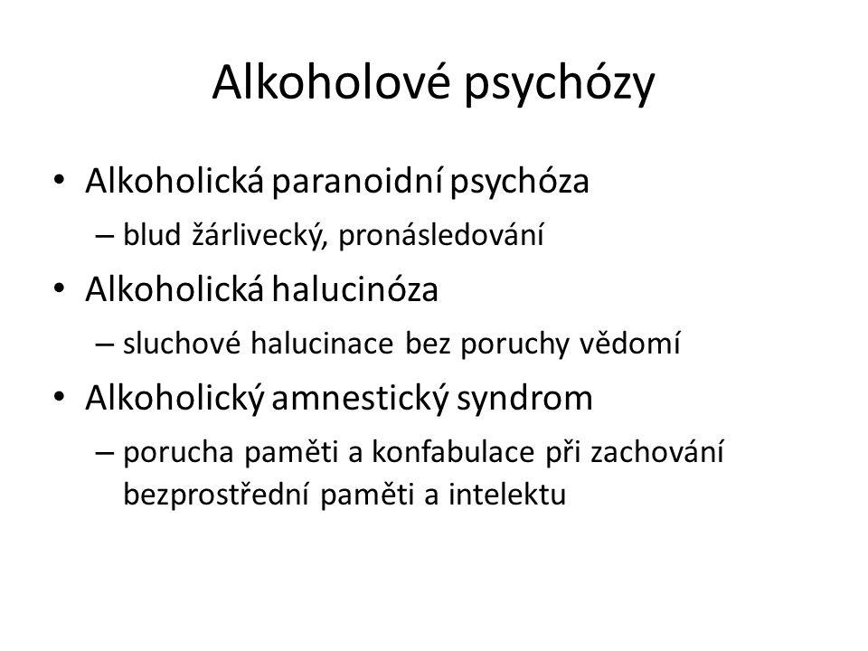 Alkoholové psychózy Alkoholická paranoidní psychóza
