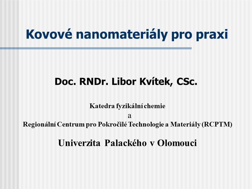 Kovové nanomateriály pro praxi