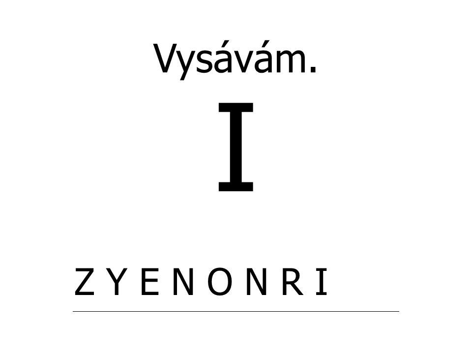 Vysávám. I. Z Y E N O N R I.