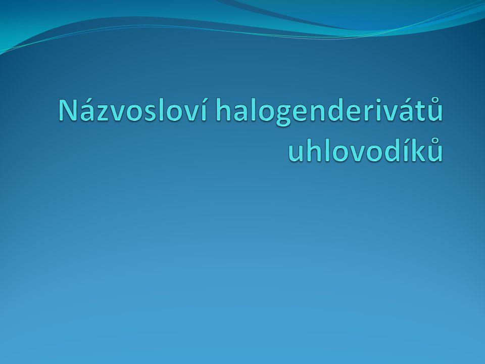 Názvosloví halogenderivátů uhlovodíků