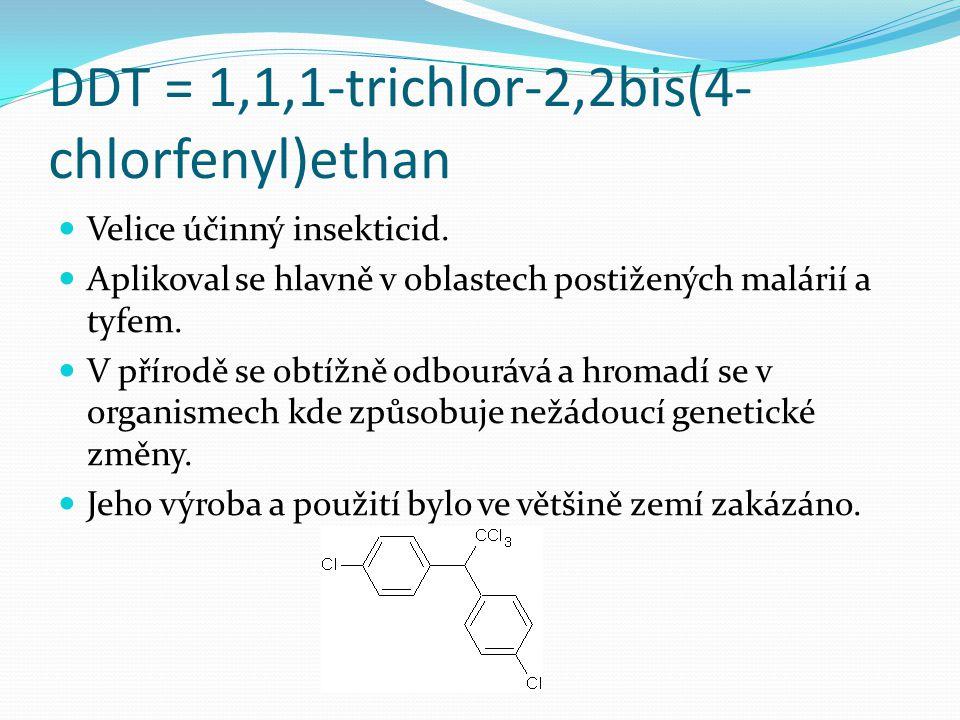 DDT = 1,1,1-trichlor-2,2bis(4-chlorfenyl)ethan