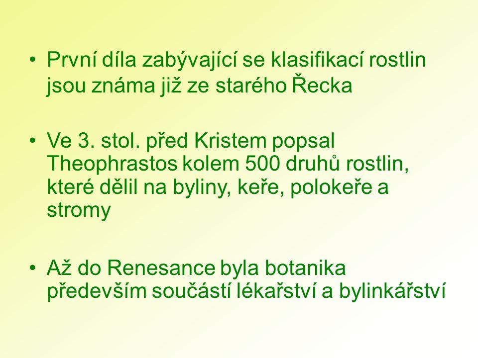 První díla zabývající se klasifikací rostlin jsou známa již ze starého Řecka