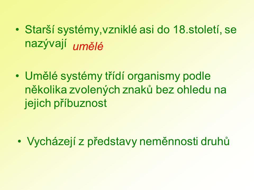 Starší systémy,vzniklé asi do 18.století, se nazývají
