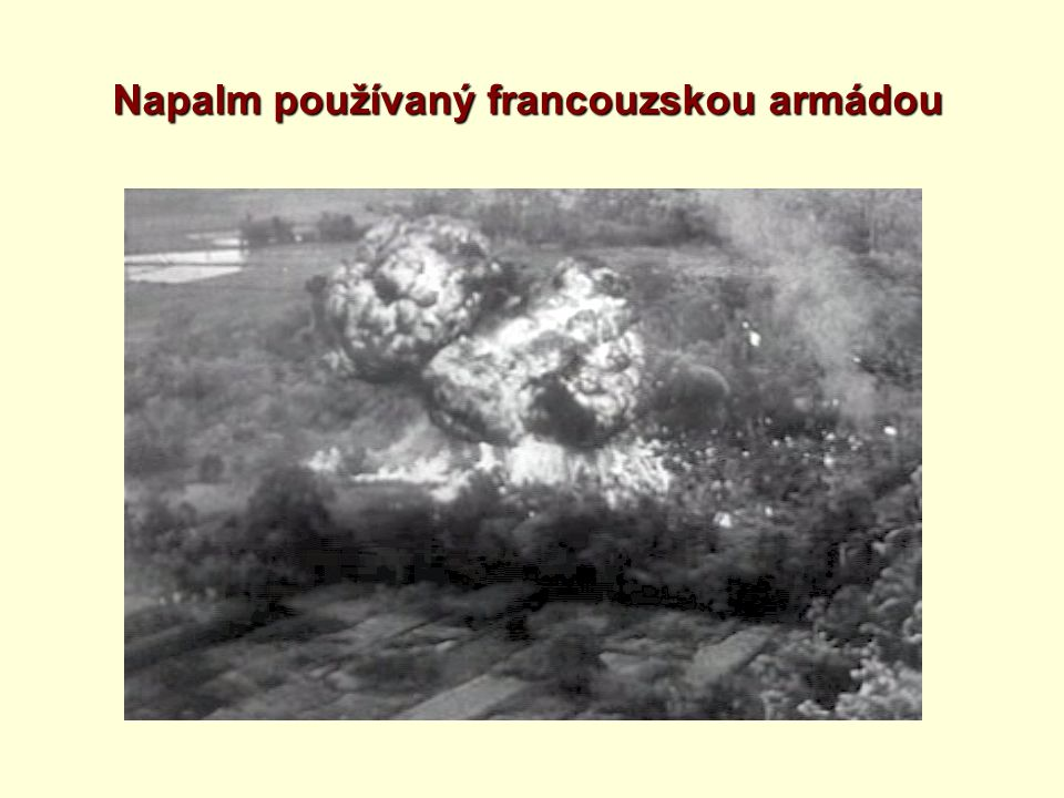 Napalm používaný francouzskou armádou