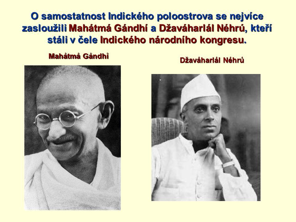 O samostatnost Indického poloostrova se nejvíce zasloužili Mahátmá Gándhí a Džaváharlál Néhrú, kteří stáli v čele Indického národního kongresu.